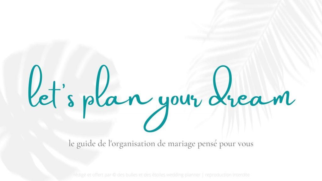 guide de l'organisation de mariage | des bulles et des étoiles wedding planner paris ile de france val d'oise